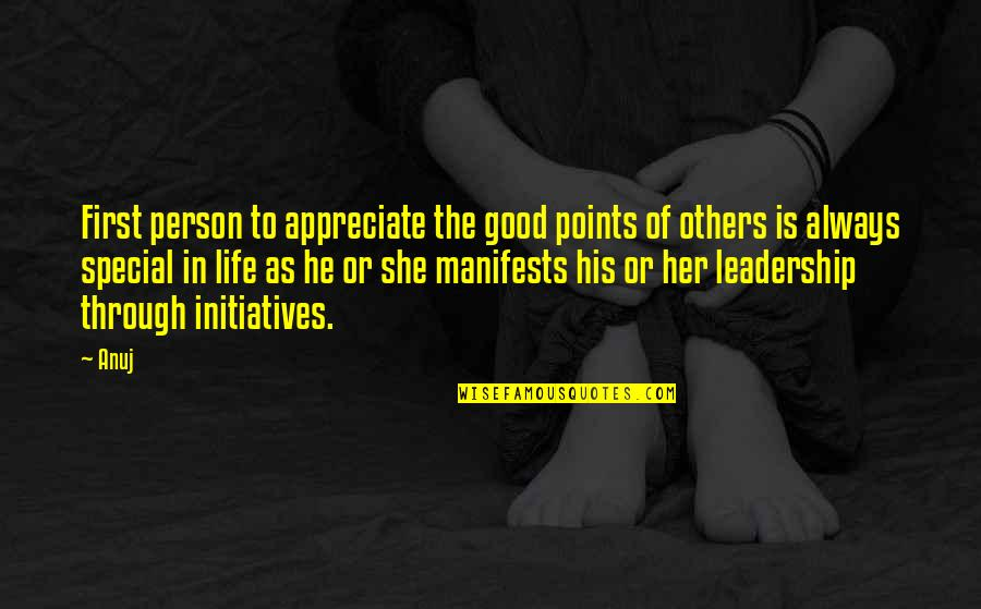 She Is Special Quotes By Anuj: First person to appreciate the good points of