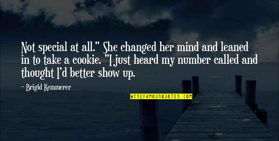 """She Is Special Quotes By Brigid Kemmerer: Not special at all."""" She changed her mind"""