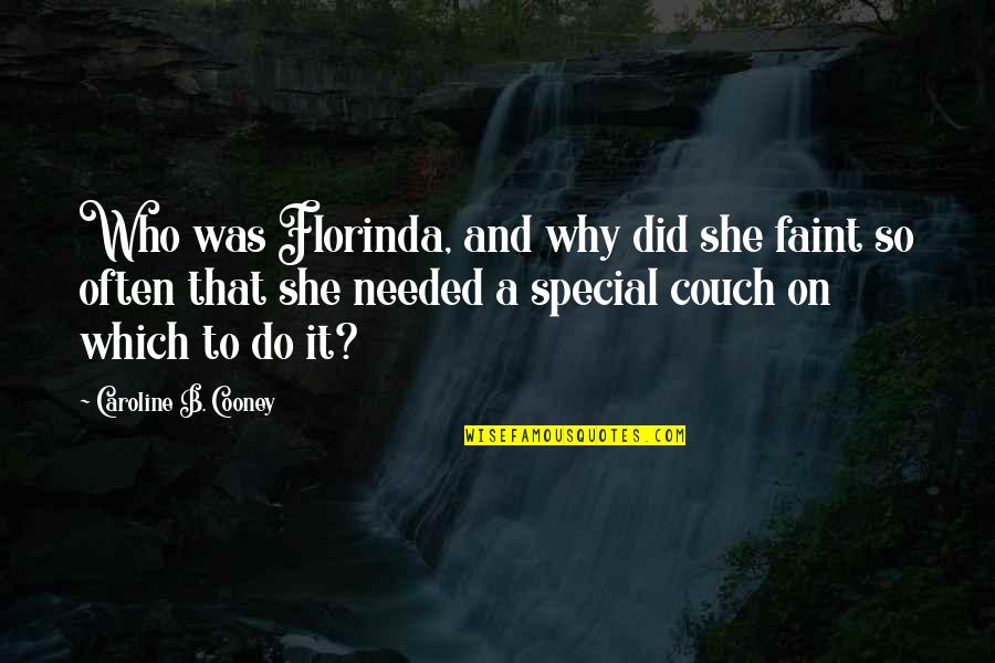 She Is Special Quotes By Caroline B. Cooney: Who was Florinda, and why did she faint