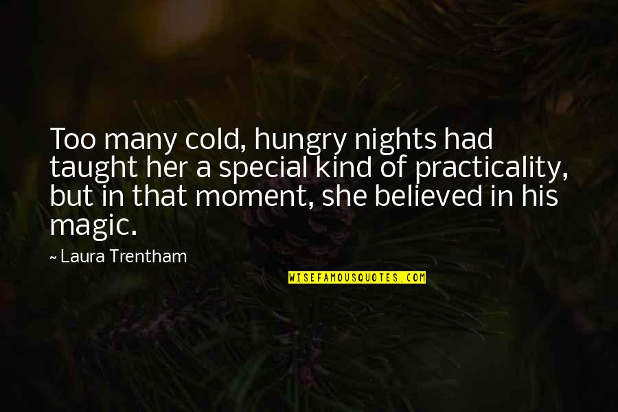 She Is Special Quotes By Laura Trentham: Too many cold, hungry nights had taught her