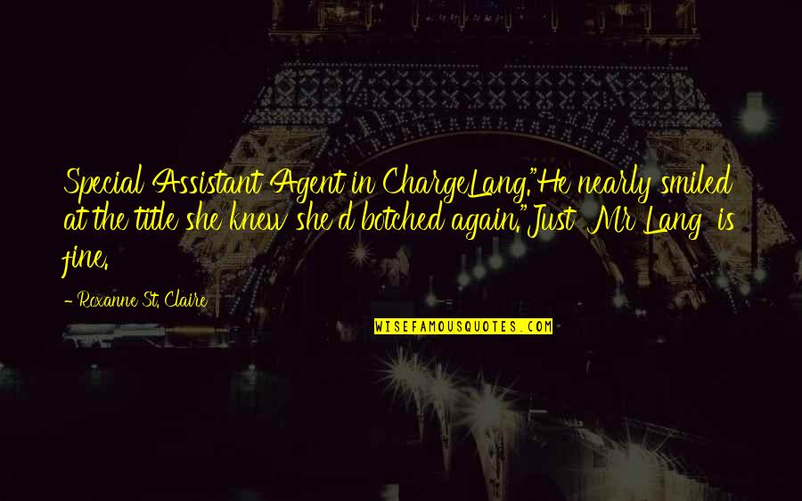 """She Is Special Quotes By Roxanne St. Claire: Special Assistant Agent in ChargeLang.""""He nearly smiled at"""