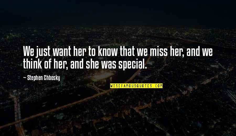 She Is Special Quotes By Stephen Chbosky: We just want her to know that we