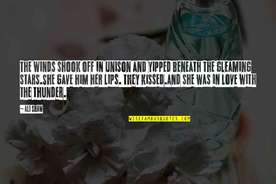She Kissed Him Quotes By Ali Shaw: The winds shook off in unison and yipped