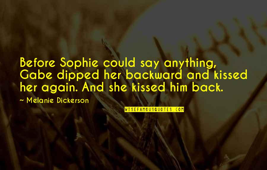 She Kissed Him Quotes By Melanie Dickerson: Before Sophie could say anything, Gabe dipped her