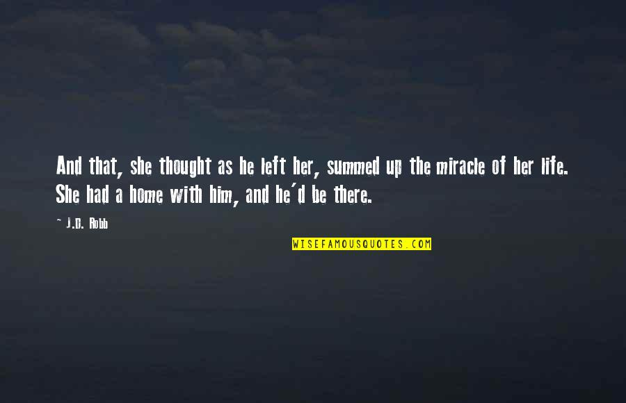 She Left Him Quotes By J.D. Robb: And that, she thought as he left her,