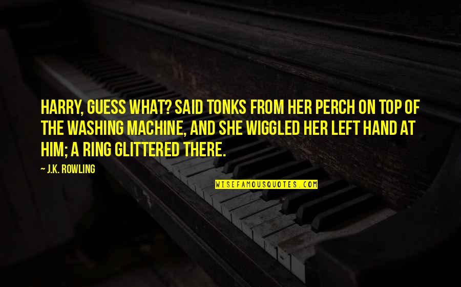 She Left Him Quotes By J.K. Rowling: Harry, guess what? said Tonks from her perch