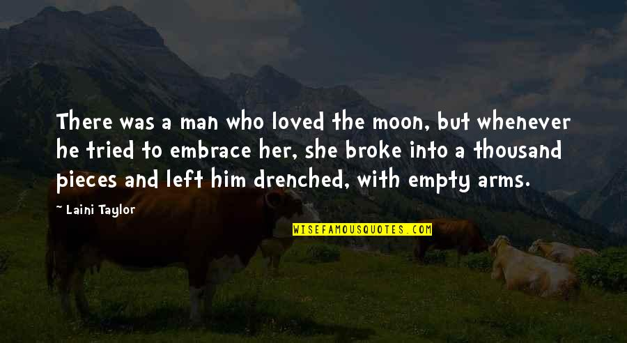 She Left Him Quotes By Laini Taylor: There was a man who loved the moon,