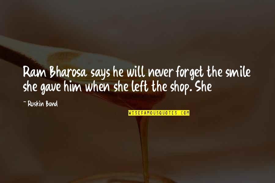 She Left Him Quotes By Ruskin Bond: Ram Bharosa says he will never forget the
