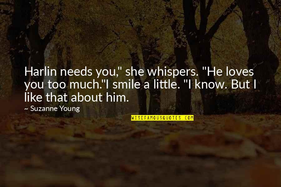 """She Loves Him Like Quotes By Suzanne Young: Harlin needs you,"""" she whispers. """"He loves you"""