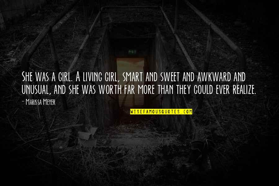 She Realize Quotes By Marissa Meyer: She was a girl. A living girl, smart