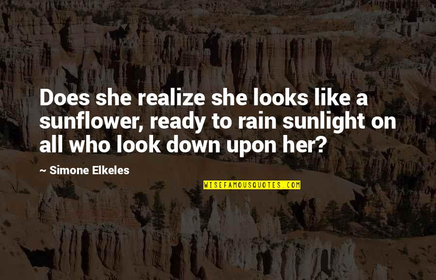 She Realize Quotes By Simone Elkeles: Does she realize she looks like a sunflower,