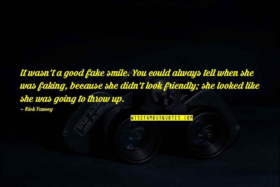 She Smile Because Quotes By Rick Yancey: It wasn't a good fake smile. You could