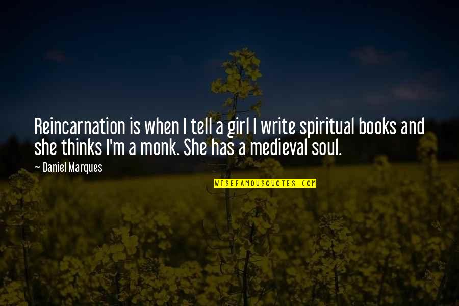 She Thinks She's All That Quotes By Daniel Marques: Reincarnation is when I tell a girl I