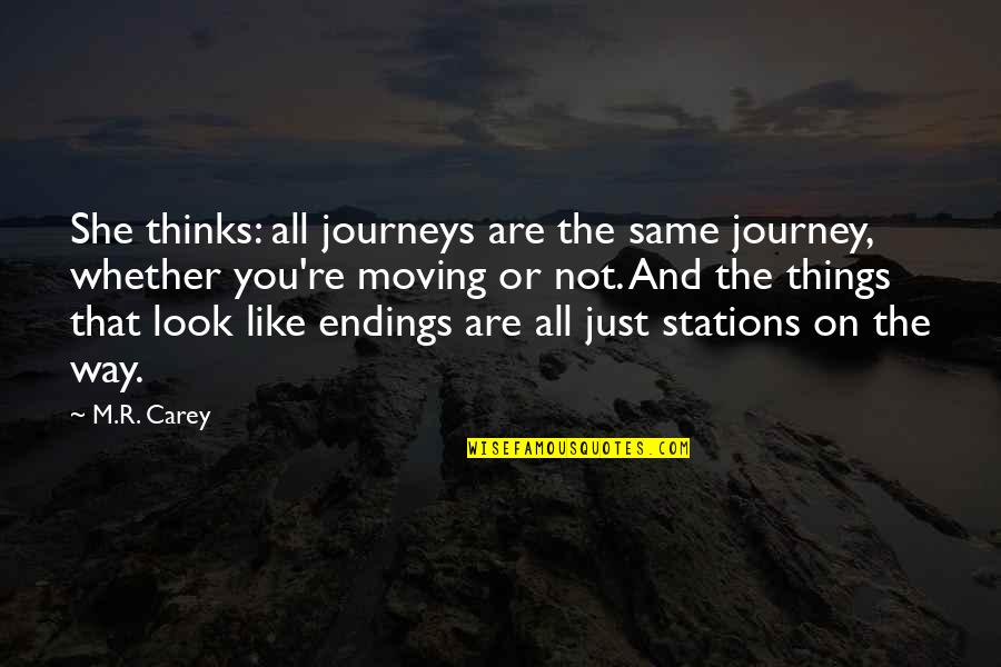 She Thinks She's All That Quotes By M.R. Carey: She thinks: all journeys are the same journey,