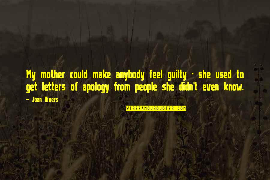 She Used To Quotes By Joan Rivers: My mother could make anybody feel guilty -