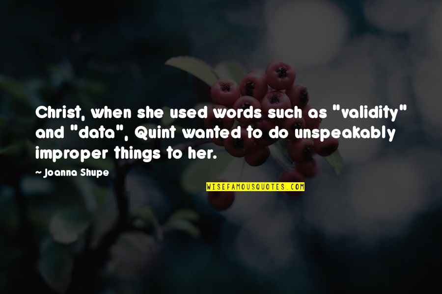 """She Used To Quotes By Joanna Shupe: Christ, when she used words such as """"validity"""""""