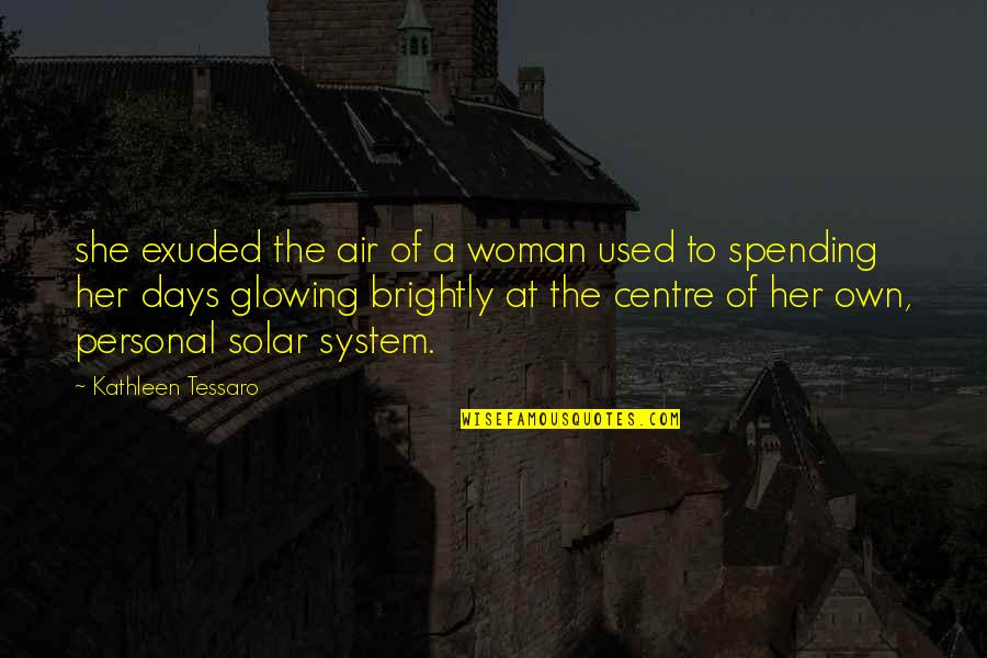 She Used To Quotes By Kathleen Tessaro: she exuded the air of a woman used