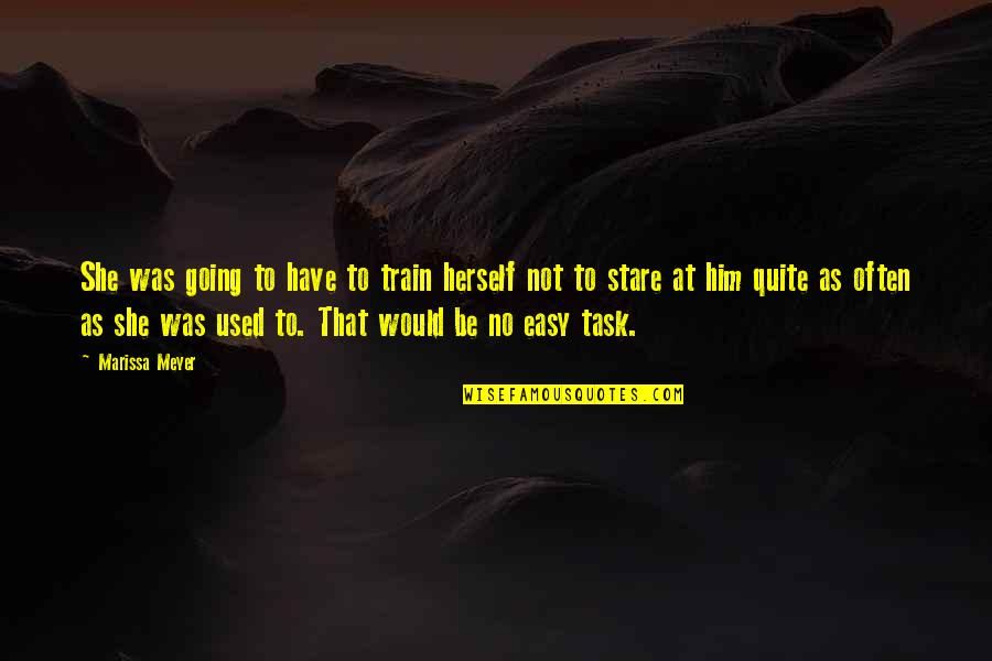 She Used To Quotes By Marissa Meyer: She was going to have to train herself