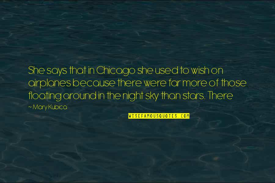 She Used To Quotes By Mary Kubica: She says that in Chicago she used to