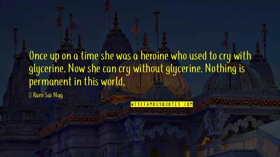 She Used To Quotes By Ram Sai Nag: Once up on a time she was a