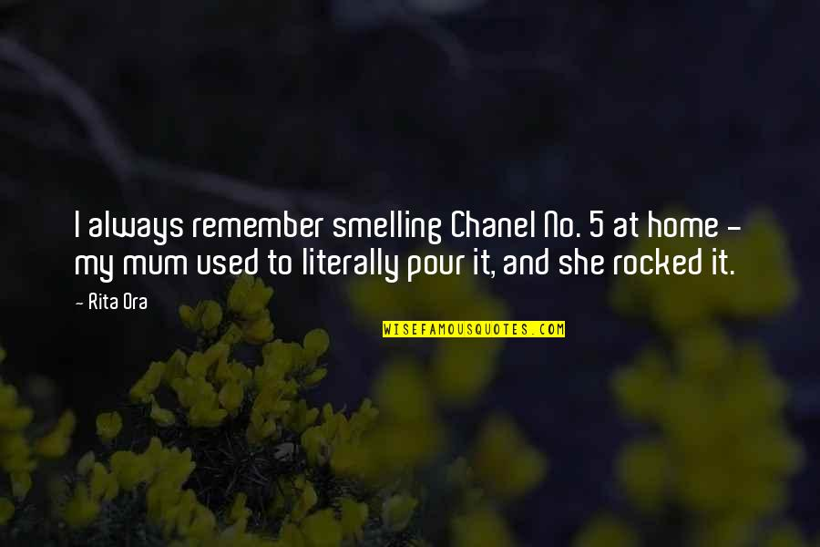 She Used To Quotes By Rita Ora: I always remember smelling Chanel No. 5 at