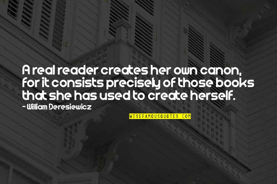 She Used To Quotes By William Deresiewicz: A real reader creates her own canon, for