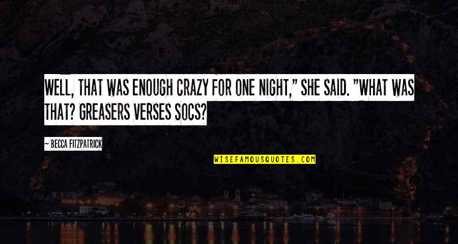 """She Was Crazy Quotes By Becca Fitzpatrick: Well, that was enough crazy for one night,"""""""