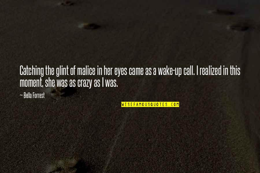She Was Crazy Quotes By Bella Forrest: Catching the glint of malice in her eyes