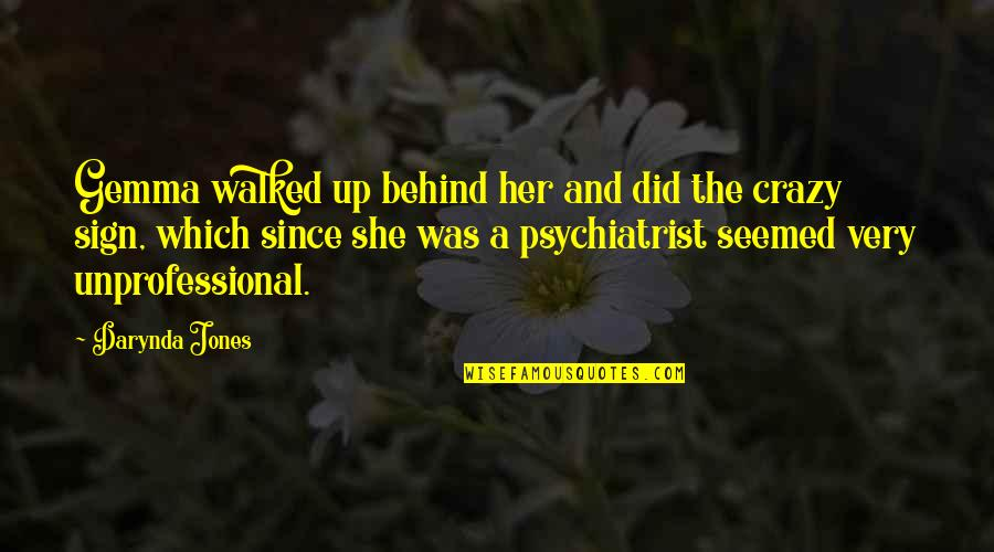 She Was Crazy Quotes By Darynda Jones: Gemma walked up behind her and did the