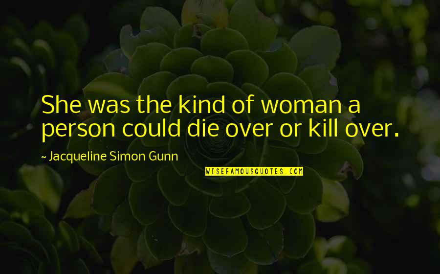 She Was Crazy Quotes By Jacqueline Simon Gunn: She was the kind of woman a person