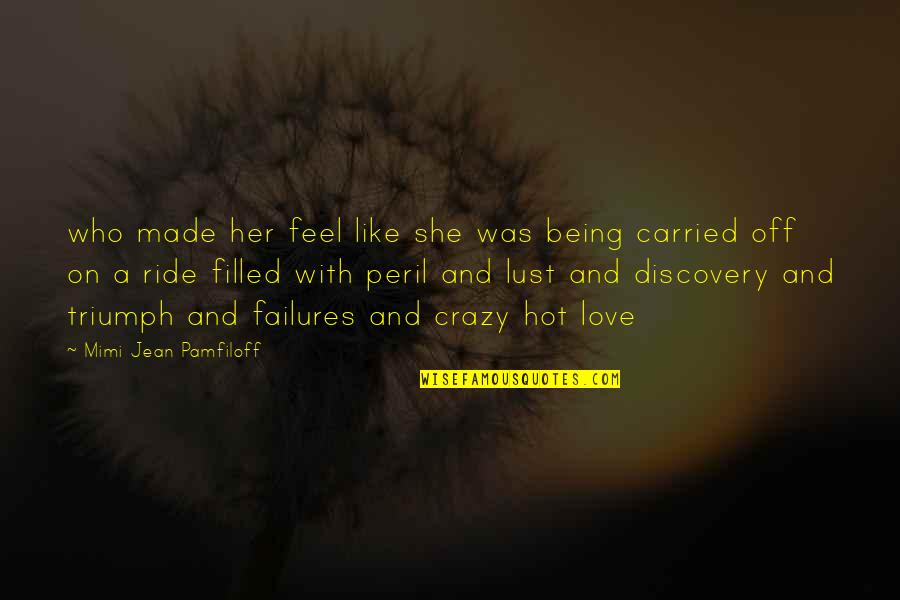 She Was Crazy Quotes By Mimi Jean Pamfiloff: who made her feel like she was being