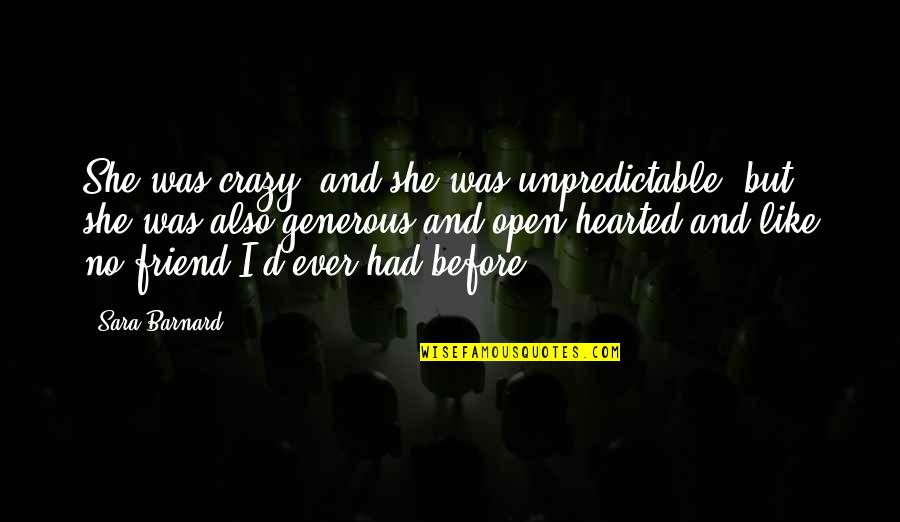 She Was Crazy Quotes By Sara Barnard: She was crazy, and she was unpredictable, but