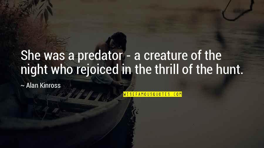 She Was Strong Quotes By Alan Kinross: She was a predator - a creature of