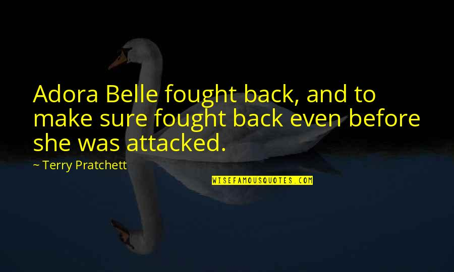 She Was Strong Quotes By Terry Pratchett: Adora Belle fought back, and to make sure