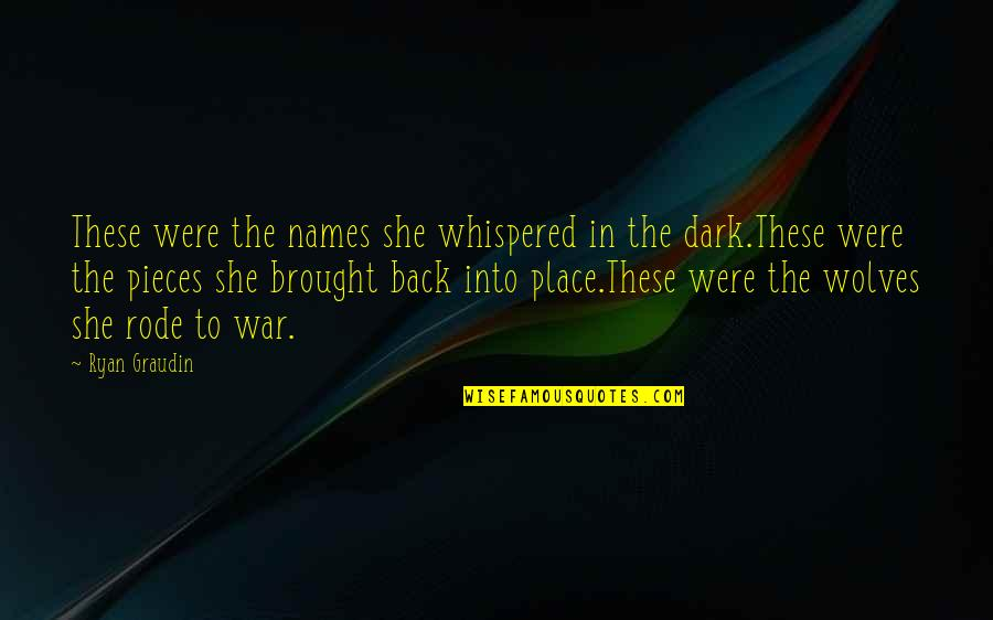 She Wolves Quotes By Ryan Graudin: These were the names she whispered in the