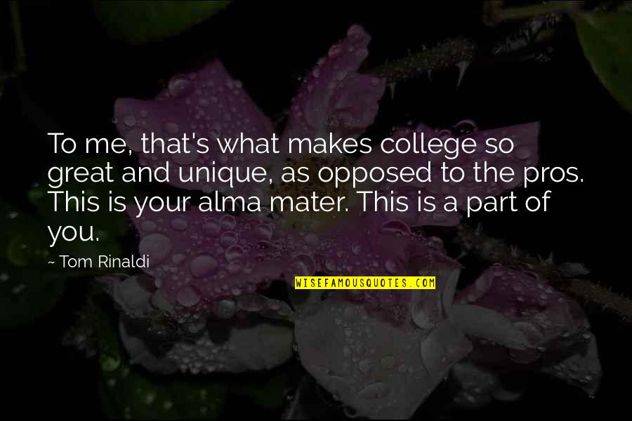 Sheepdog Warrior Quotes By Tom Rinaldi: To me, that's what makes college so great