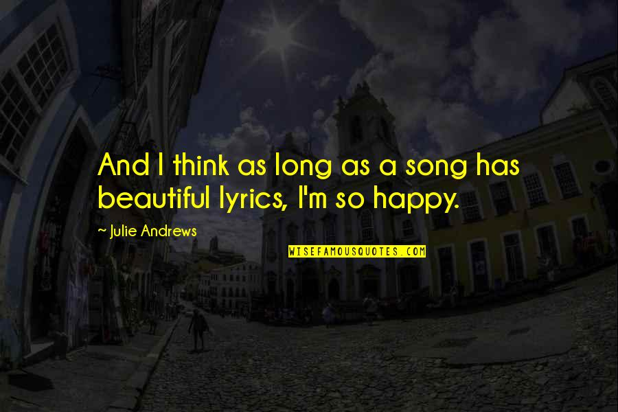 Sheerah Quotes By Julie Andrews: And I think as long as a song