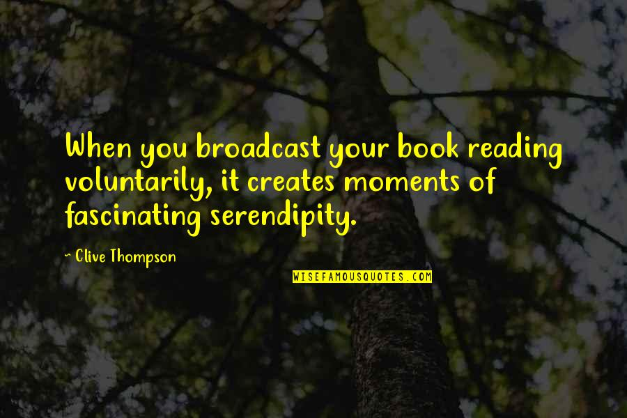 Sheila Cassidy Quotes By Clive Thompson: When you broadcast your book reading voluntarily, it
