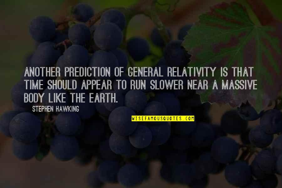 Sheldon Cahoon Quotes By Stephen Hawking: Another prediction of general relativity is that time