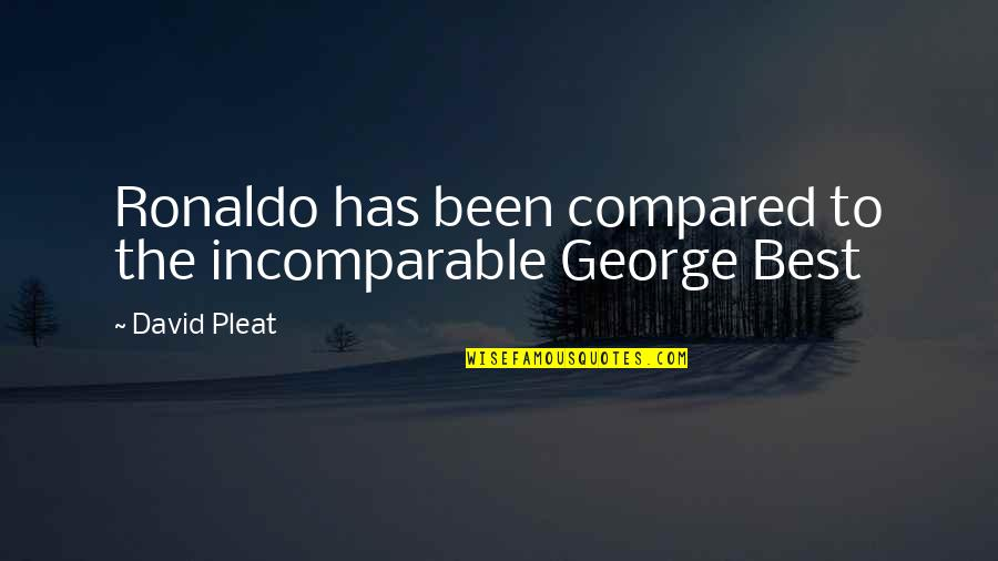 Shelley Berman Quotes By David Pleat: Ronaldo has been compared to the incomparable George