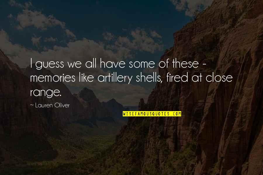 Shells Quotes By Lauren Oliver: I guess we all have some of these