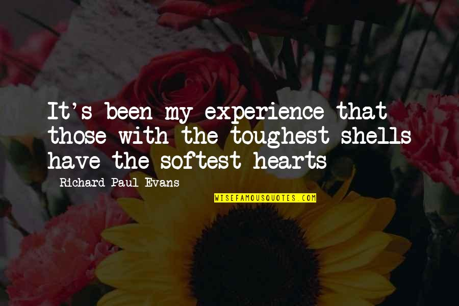 Shells Quotes By Richard Paul Evans: It's been my experience that those with the