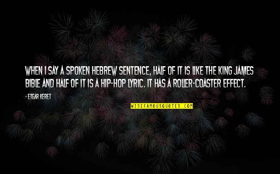 Shep Ramsey Quotes By Etgar Keret: When I say a spoken Hebrew sentence, half