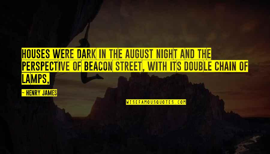 Shep Ramsey Quotes By Henry James: Houses were dark in the August night and