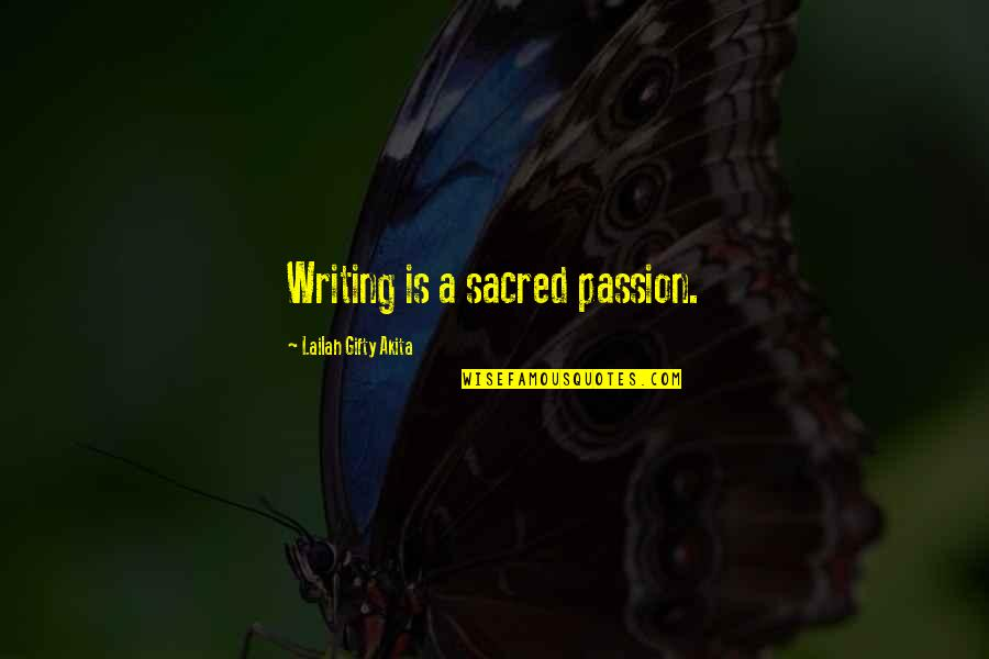 Sheriff Rosco Quotes By Lailah Gifty Akita: Writing is a sacred passion.