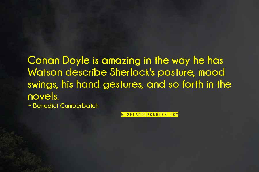 Sherlock Benedict Cumberbatch Quotes By Benedict Cumberbatch: Conan Doyle is amazing in the way he