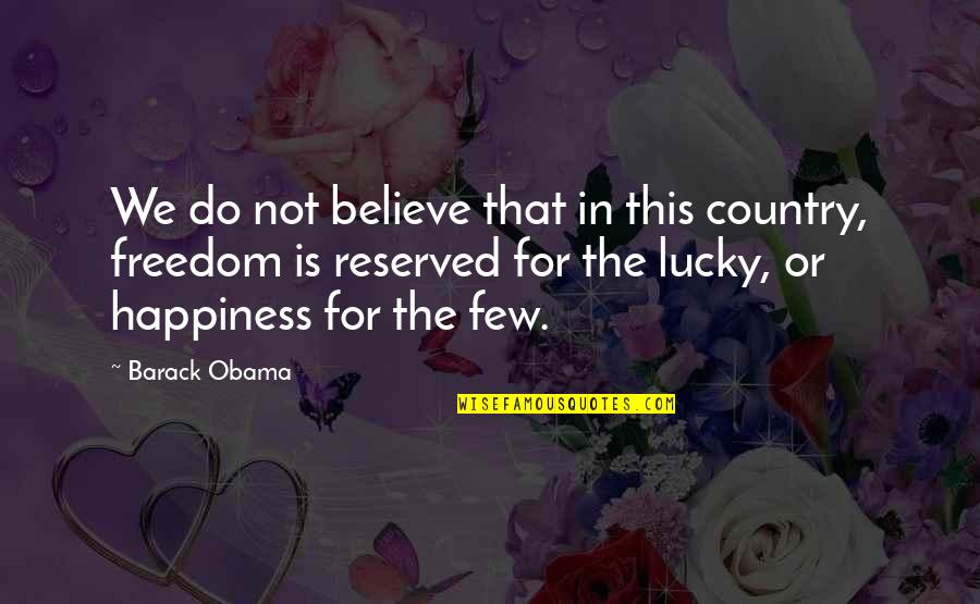 Sherlock Holmes Dredger Quotes By Barack Obama: We do not believe that in this country,