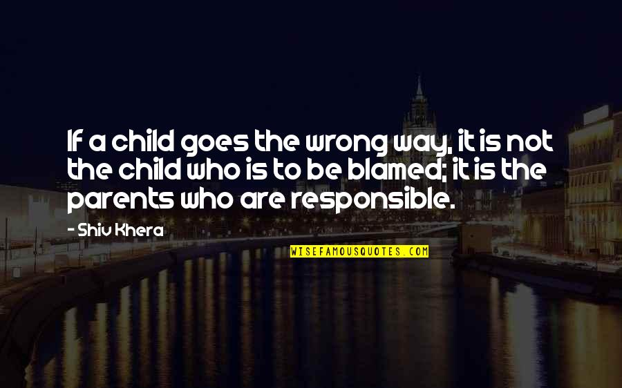 Sherlock Holmes Dredger Quotes By Shiv Khera: If a child goes the wrong way, it
