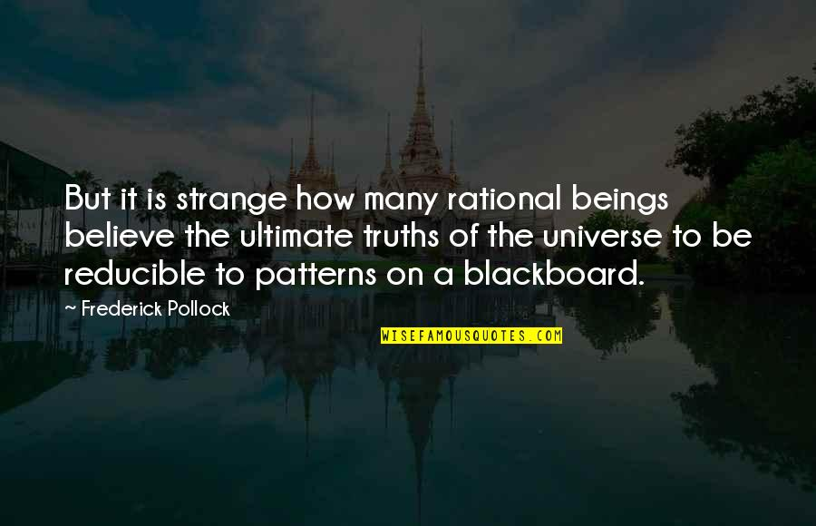 Sherlock Holmes Pbs Quotes By Frederick Pollock: But it is strange how many rational beings