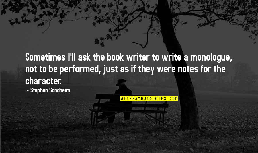 Sherlock Holmes Pbs Quotes By Stephen Sondheim: Sometimes I'll ask the book writer to write